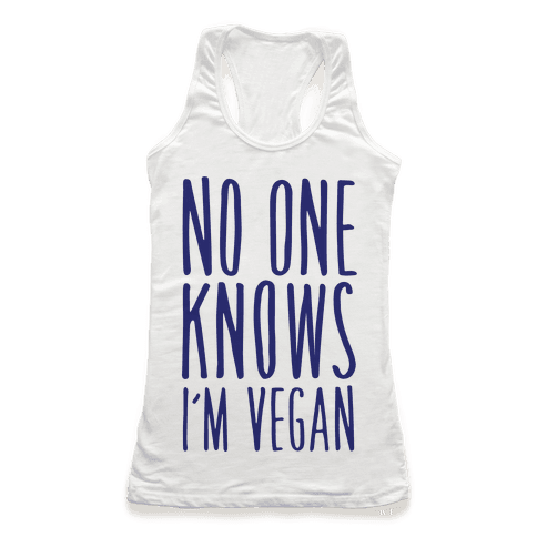 No One Knows I'm Vegan Racerback Tank Top