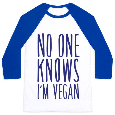 No One Knows I'm Vegan Baseball Tee