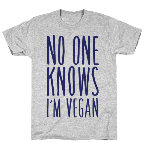 No One Knows I'm Vegan Mens T-Shirt