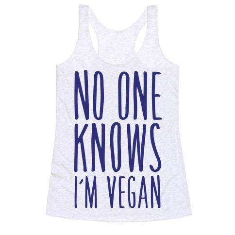 No One Knows I'm Vegan Racerback Tank Top