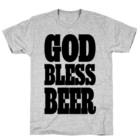 God Bless Beer Mens T-Shirt