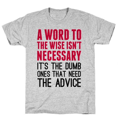 Word To The Wise Mens T-Shirt