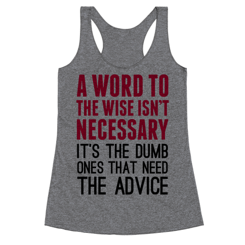 Word To The Wise Racerback Tank Top