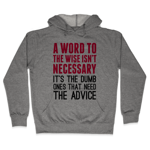 Word To The Wise Hooded Sweatshirt