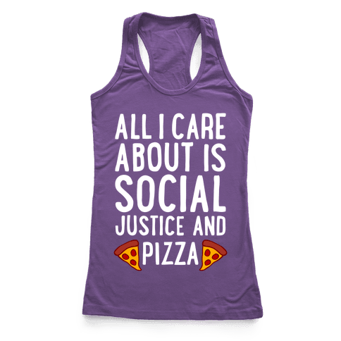 Social Justice And Pizza Racerback Tank Top