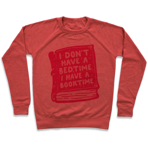 I Don't Have a Bedtime I Have a Booktime Pullover