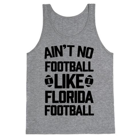 Ain't No Football Like Florida Football Tank Top