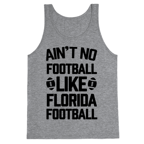 Ain't No Football Like Florida Football Tank Top