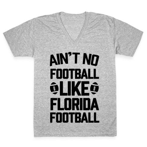 Ain't No Football Like Florida Football V-Neck Tee Shirt