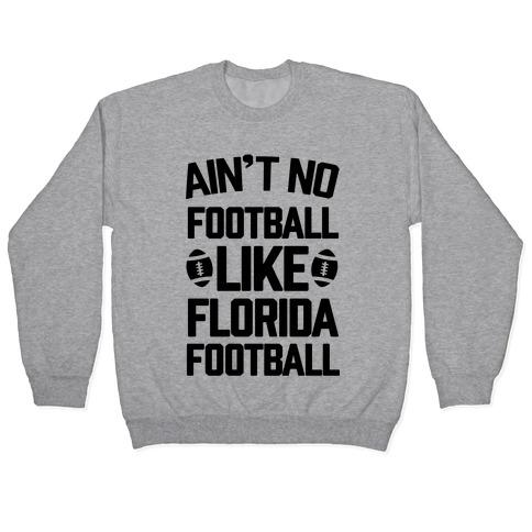 Ain't No Football Like Florida Football Pullover