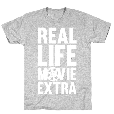 Real Life Movie Extra Mens/Unisex T-Shirt