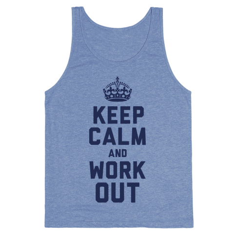 Keep Calm and Work Out Tank Top