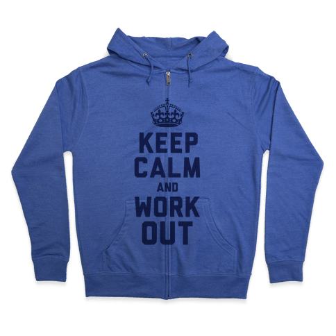 Keep Calm and Work Out Zip Hoodie