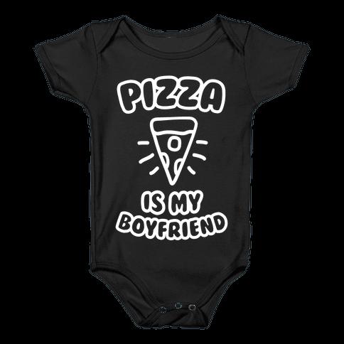 Pizza Is My Boyfriend Baby Onesy