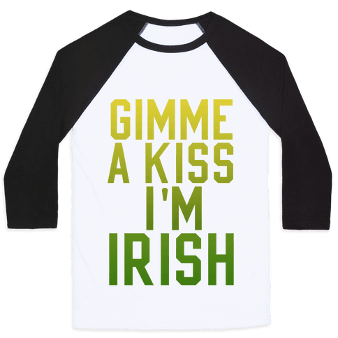 Gimme a Kiss, I'm Irish (Washed Out) Baseball Tee