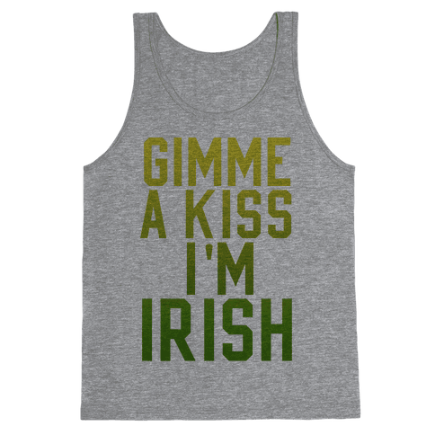 Gimme a Kiss, I'm Irish (Washed Out) Tank Top