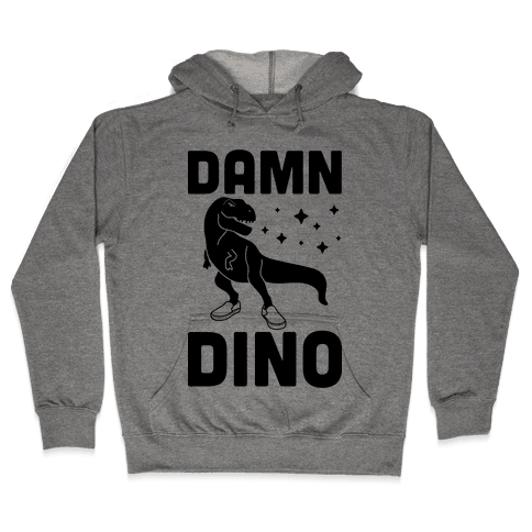 Damn Dino Hooded Sweatshirt