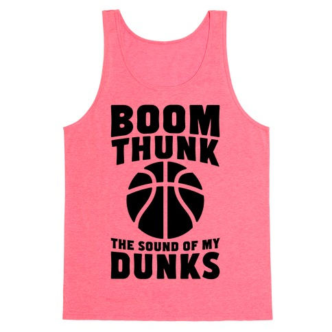 Boom, Thunk, The Sound Of My Dunks Tank Top
