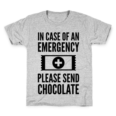 In Case of an Emergency Please Send Chocolate Kids T-Shirt