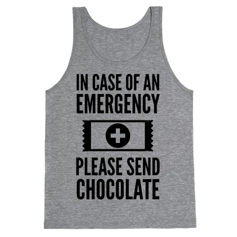 In Case of an Emergency Please Send Chocolate Tank Top