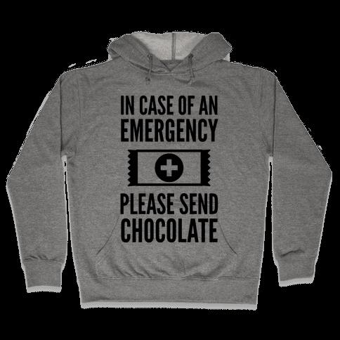 In Case of an Emergency Please Send Chocolate Hooded Sweatshirt