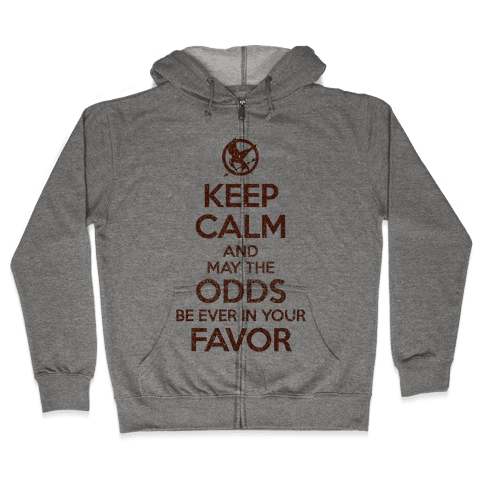 Keep Calm And May The Odds Ever Be In Your Favor Zip Hoodie