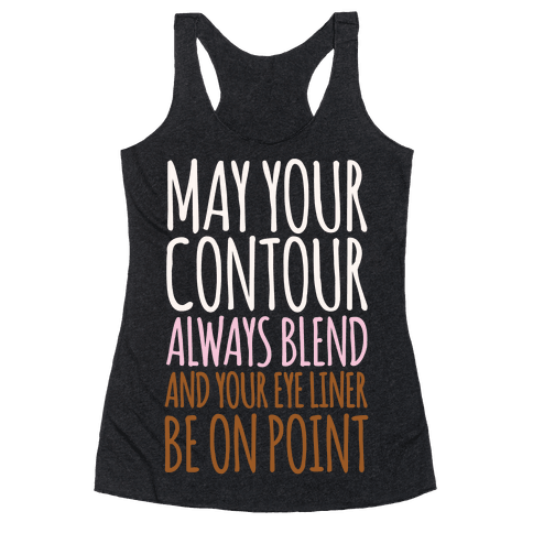 May Your Contour Always Blend Racerback Tank Top
