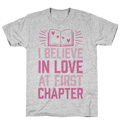 I Believe In Love At First Chapter Mens T-Shirt