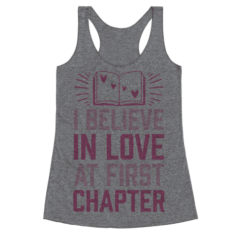 I Believe In Love At First Chapter Racerback Tank Top