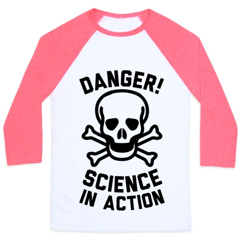 Danger Science In Action Baseball Tee