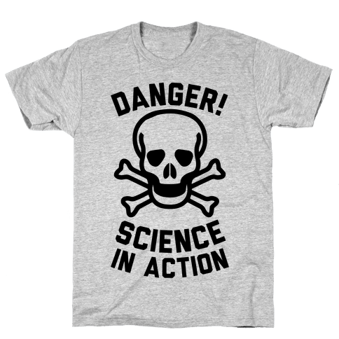Danger Science In Action Mens T-Shirt