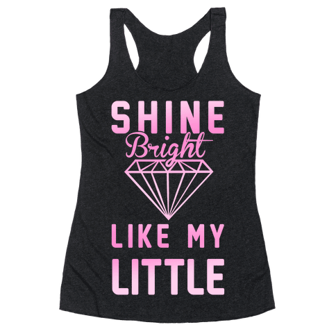 Shine Bright Like My Little Racerback Tank Top