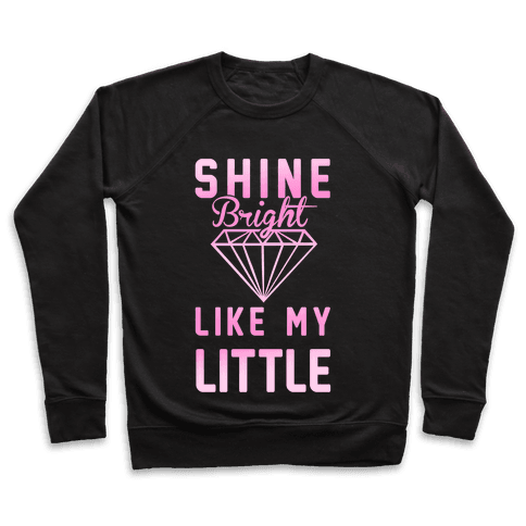 Shine Bright Like My Little Pullover