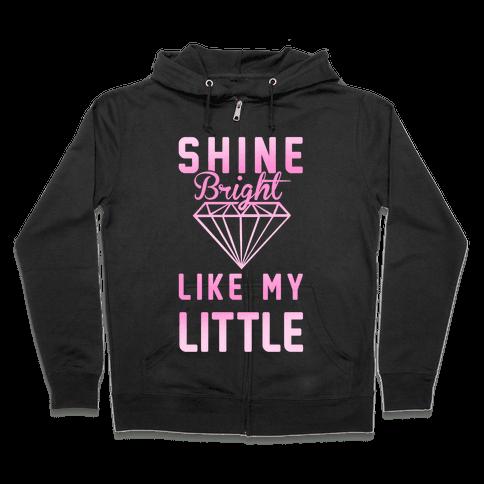 Shine Bright Like My Little Zip Hoodie