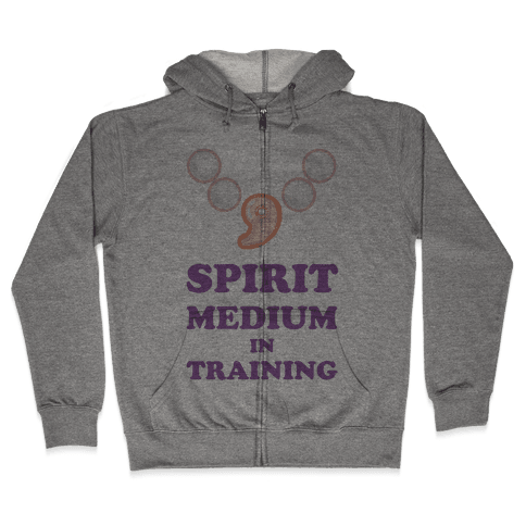 Spirit Medium In Training Zip Hoodie
