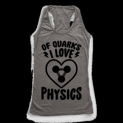 Of Quarks I Love Physics