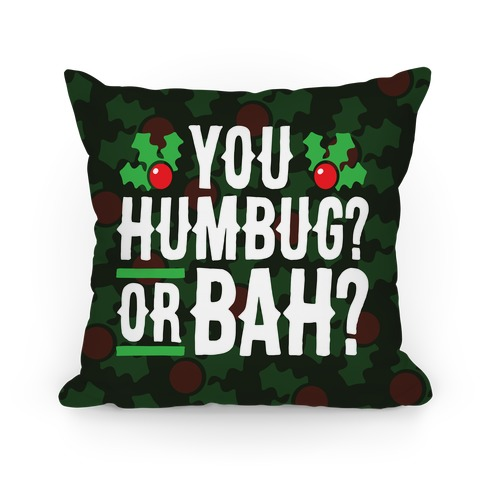You Humbug? Or Bah? Pillow