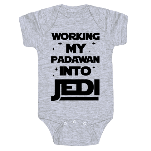 Working My Padawan Into Jedi Baby Onesy