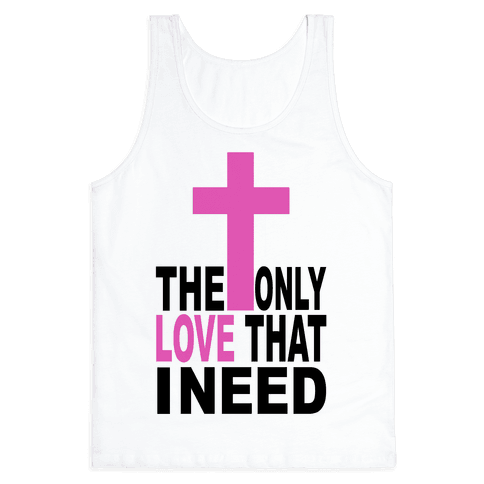 The Only Love I Need Tank Top