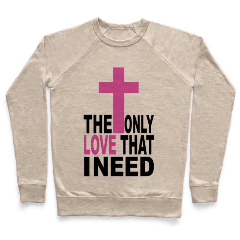 The Only Love I Need Pullover