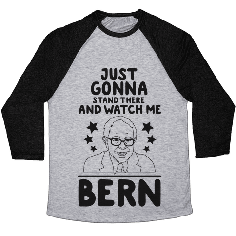 Watch Me Bern Baseball Tee