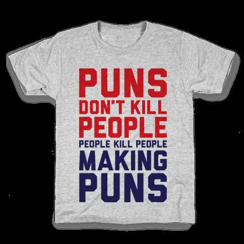 Puns Don't Kill People Kids T-Shirt