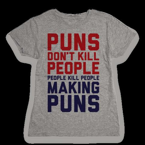 Puns Don't Kill People Womens T-Shirt