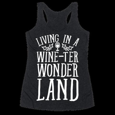 Living In A Wine-ter Wonderland Racerback Tank Top