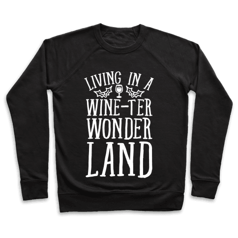 Living In A Wine-ter Wonderland Pullover