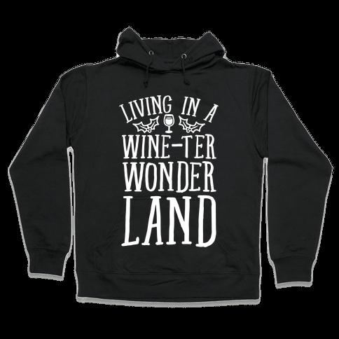 Living In A Wine-ter Wonderland Hooded Sweatshirt