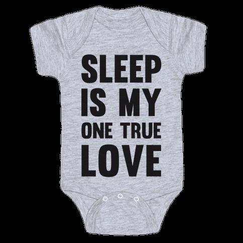Sleep Is My One True Love Baby Onesy