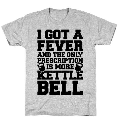 Kettle Bell Fever T-Shirt