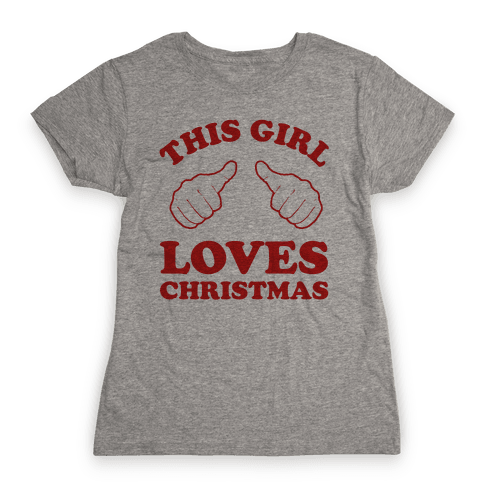 This Girl Loves Christmas Womens T-Shirt