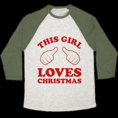 This Girl Loves Christmas Baseball Tee
